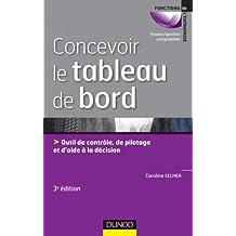 Concevoir le tableau de bord - 3ème édition : Outils de contrôle, de pilotage et d'aide à la décision (Gestion - Finance) (French Edition)