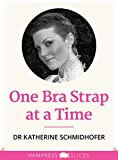 One Bra Strap at a Time (Kindle Single)