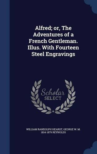 Download Alfred; or, The Adventures of a French Gentleman. Illus. With Fourteen Steel Engravings pdf