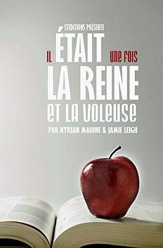 Il était une fois la Reine et la Voleuse | Livre lesbien, roman lesbien, fantastique (French Edition) (Voleuse Livres De La)