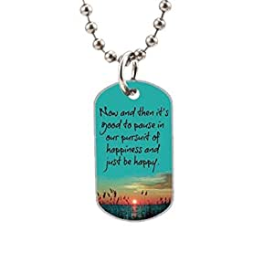Now and then it's good to pause in our pursuit of happiness and just be happy Custom image Oval Dog Tag Pet Tags Handmade Tags Cute Gift Ideal