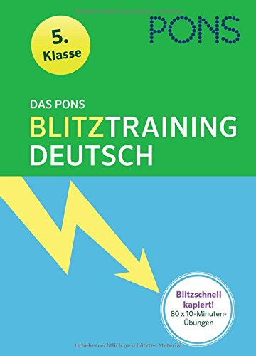 Das PONS Blitztraining Deutsch  5. Klasse: Blitzschnell kapiert - 10 Minuten-Übungsblock