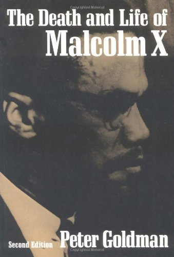 The Death and Life of Malcolm X (Blacks in the New World) by Peter Goldman (1979-10-01) (The Death And Life Of Malcolm X)