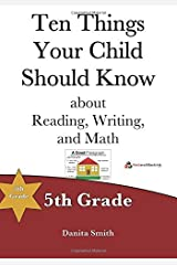 Ten Things Your Child Should Know: 5th Grade (Volume 5) by Danita Smith (2016-07-13) Paperback