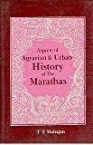 Aspects of Agrarian and Urban History of the Marathas, Mahajan, T. T., 8171691625