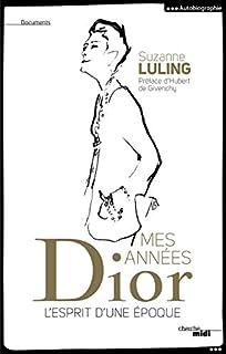 Mes années Dior : l'esprit d'une époque