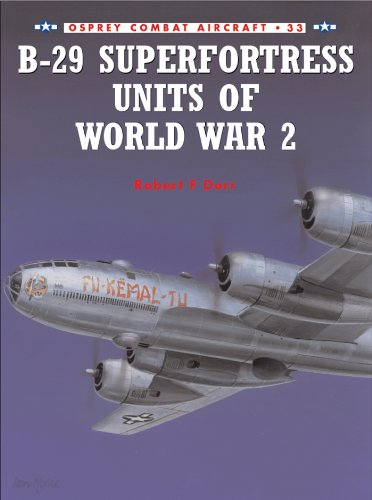 B-29 Superfortress Units of World War 2 (Combat Aircraft Book 33) ()
