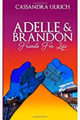 Adelle and Brandon: Friends for Life Paperback