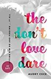 The Don't Love Dare: Letting him go and finding... it all