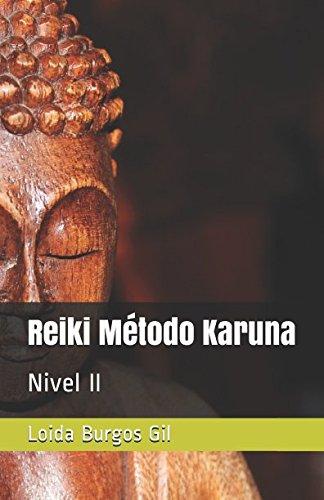 Reiki Método Karuna: Nivel II (Karuna Reiki) (Spanish Edition)