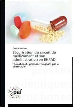 Sécurisation du circuit du médicament et son administration en EHPAD: Formation du personnel soignant par la pharmacien (Omn.Pres.Franc.)