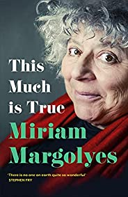 This Much is True: 'There's never been a memoir so packed with eye-popping, hilarious and candid stori