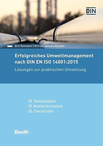 Erfolgreiches Umweltmanagement nach DIN EN ISO 14001:2015: Lösungen zur praktischen Umsetzung Textbeispiele, Musterformulare, Checklisten (Beuth Praxis)