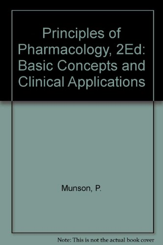 Principles of Pharmacology, 2Ed: Basic Concepts and Clinical Applications