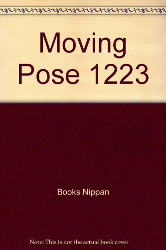 Moving Pose 1223: Nude, Lingerie, Uniform, Skirt, Casual (English And Japanese Edition)
