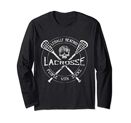 Lacrosse: Legally Beating People With Sticks-Funny Shirt