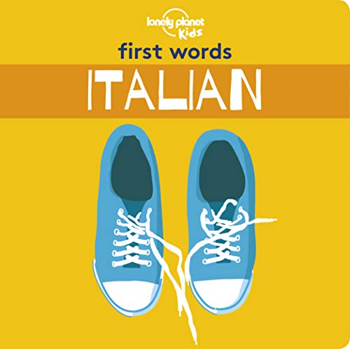 First Words - Italian (Lonely Planet Kids) (Foreign Language For Babies)