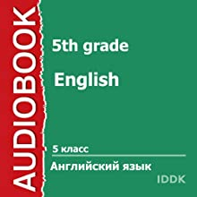 English for 5th Grade [Russian Edition] Audiobook by  IDDK Narrated by Sivkova Olga