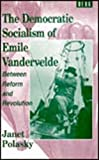 img - for The Democratic Socialism of Emile Vandervelde: Between Reform and Revolution by Janet Polasky (1995-05-12) book / textbook / text book