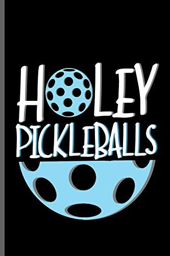 Holey PickleBalls: Pickleball Sports notebooks gift (6