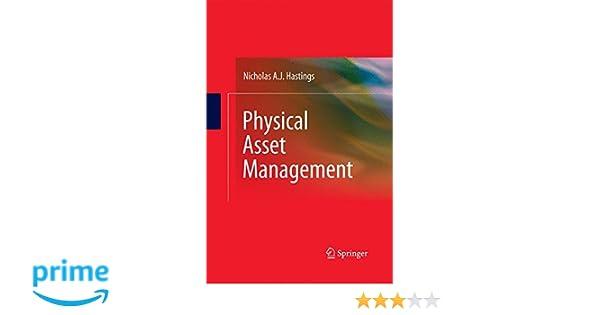 Physical asset management nicholas anthony john hastings physical asset management nicholas anthony john hastings 9781447157472 amazon books fandeluxe Choice Image