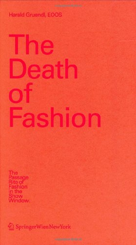 The Death of Fashion: The Passage Rite of Fashion in the Show Window