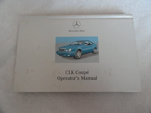 2001 mercedes clk320 clk 320 coupe owners manual unknown amazon rh amazon com mercedes clk 320 service manual mercedes clk 320 workshop manual