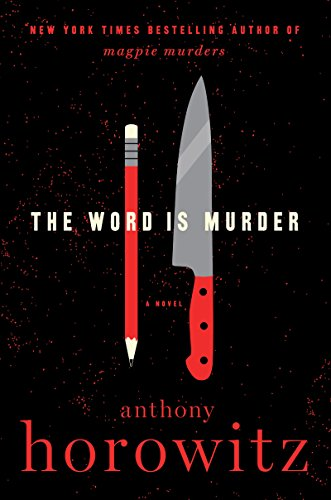 The Word Is Murder: A Novel by [Horowitz, Anthony]