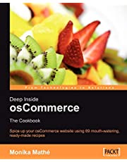 Deep Inside osCommerce: The Cookbook: Ready-to-use recipes to customize and extend your e-commerce website