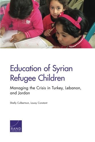 Education of Syrian Refugee Children: Managing the Crisis in Turkey, Lebanon, and Jordan