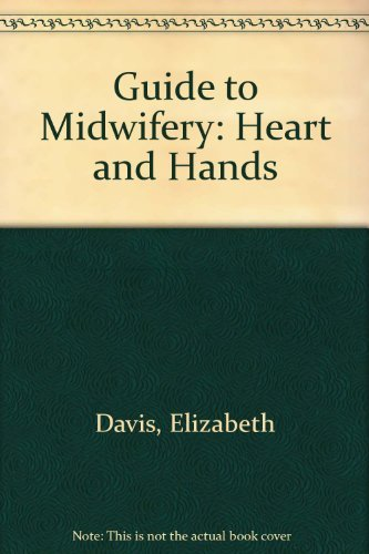 A Guide to Midwifery: Heart and Hands