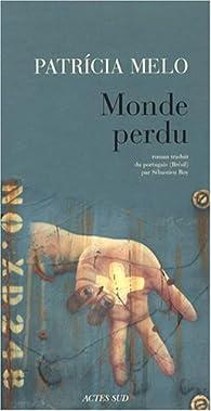 Monde perdu par Patricia Melo