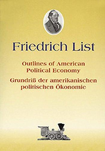 Outlines of American Political Economy in Twelve Letters to Charles J. Ingersoll: Grundriss Der Amerikanischen Politischen Okonomie in Zwolf Briefen an Charles J. Ingersoll