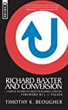 Richard Baxter and Conversion, Timothy K. Beougher, 1845503104