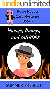Hawgs, Dawgs, and Murder (Hawg Heaven Cozy Mysteries Book 4)