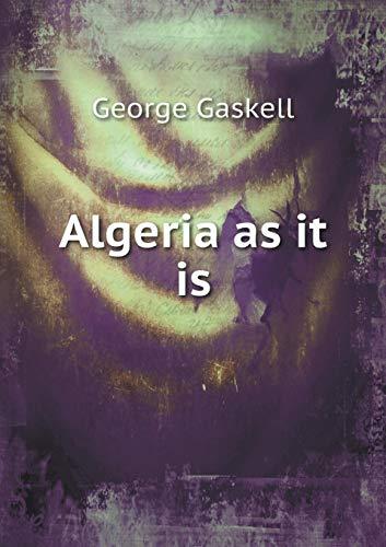 Algeria as it is George Gaskell