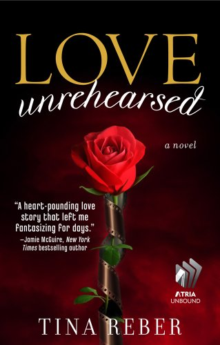 Book Review - Love Unrehearsed by Tina Reber - Maryse's Book