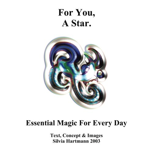 Download For You, A Star.: 64 POSITIVELY HEALING Energy Forms To Transform YOUR LIFE ebook