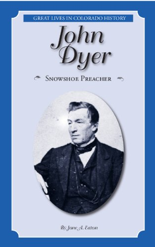John Dyer: Snowshoe Preacher (Great Lives in Colorado History) (English and Spanish Edition)