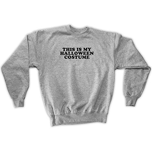 Outsider. Men's Unisex This is My Halloween Costume Sweatshirt - Grey - Small ()