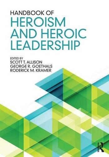 Books : Handbook of Heroism and Heroic Leadership