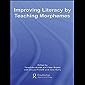 Improving Literacy by Teaching Morphemes (Improving Learning)