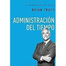 Administración del tiempo (Biblioteca del Exito)