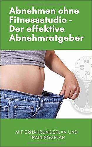 abnehmen ohne fitnessstudio der effektive abnehmratgeber mit ernhrungsplan und fitnessplan german edition personal trainer maximilian meidinger