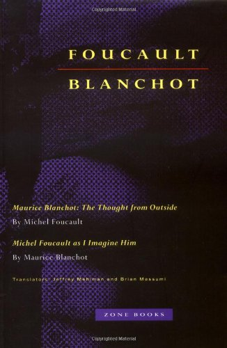 Michel Foucault: Maurice Blanchot: The Thought from Outside / Maurice Blanchot: Michel Foucault as I Imagine - Blanchot Reader