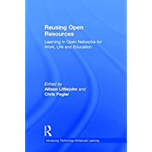 Reusing Open Resources: Learning in Open Networks for Work, Life and Education