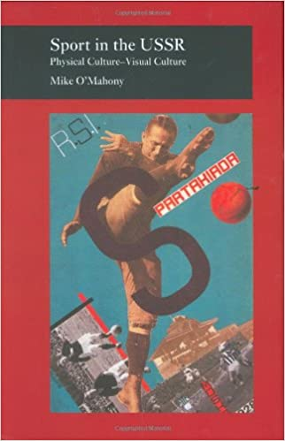 Download Sport in the USSR: Physical Culture--Visual Culture (Reaktion Books - Picturing History) PDF, azw (Kindle), ePub, doc, mobi