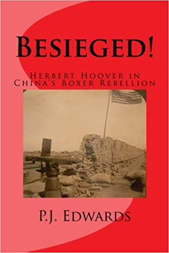 Amazon com: Besieged!: Herbert Hoover in China's Boxer Rebellion