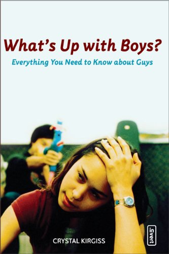 Download What's Up with Boys?: Everything You Need to Know about Guys (invert) ebook