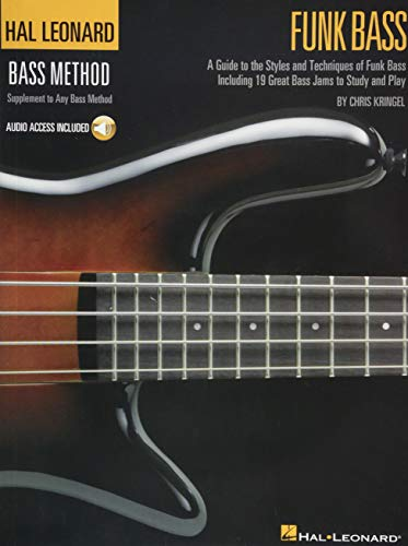 (Funk Bass: A Guide to the Techniques and Philosophies of Funk Bass Book With Online Audio (Hal Leonard Funk Bass)